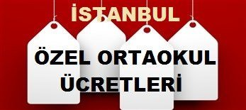 istanbul özel okul fiyatları ORTAOKUL